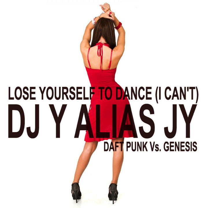 DJ Y Alias JY – Lose Yourself To Dance (I Can't)