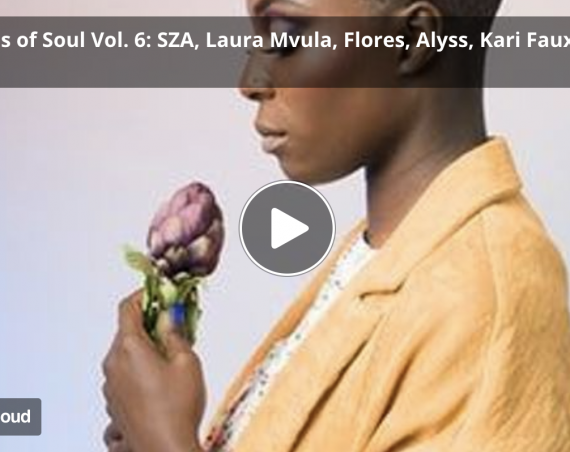 Mol – Queens of Soul Vol. 6: SZA, Laura Mvula, Flores, Alyss, Kari Faux, June Marieezy, Yazmin Lacey